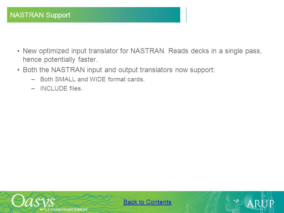 Both the NASTRAN input and output translators now support: