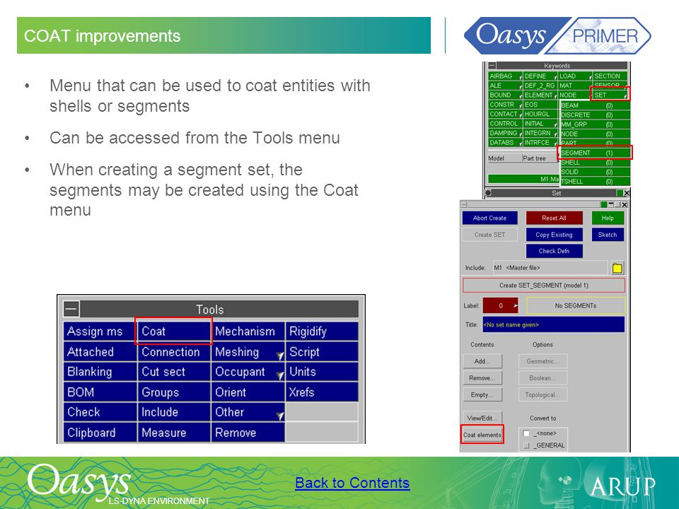 COAT improvements Menu that can be used to coat entities with shells or segments. Can be accessed from the Tools menu.