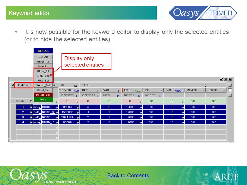 Keyword editor It is now possible for the keyword editor to display only the selected entities (or to hide the selected entities)