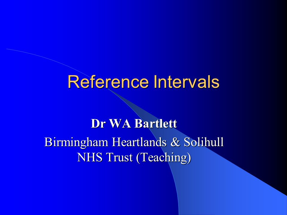 Dr WA Bartlett Birmingham Heartlands & Solihull NHS Trust (Teaching)