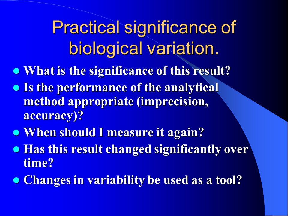 Practical significance of biological variation.