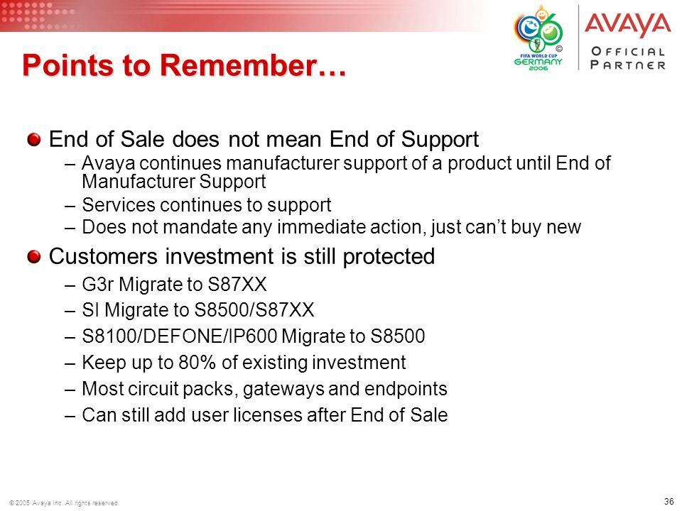 Points to Remember… End of Sale does not mean End of Support
