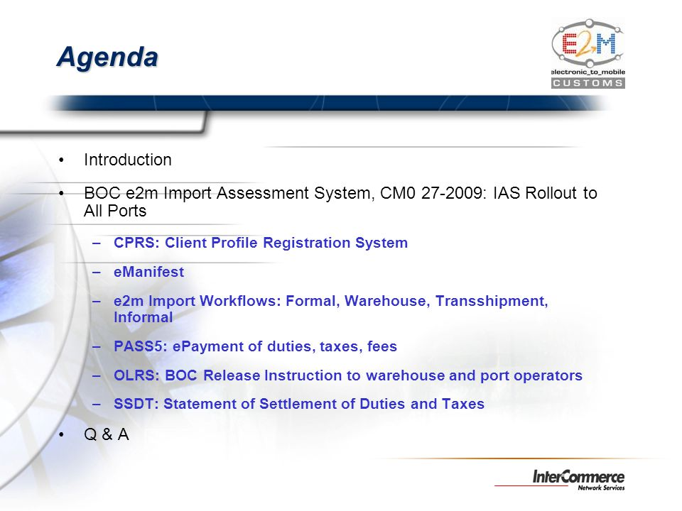Agenda Introduction. BOC e2m Import Assessment System, CM0 27-2009: IAS Rollout to All Ports. CPRS: Client Profile Registration System.