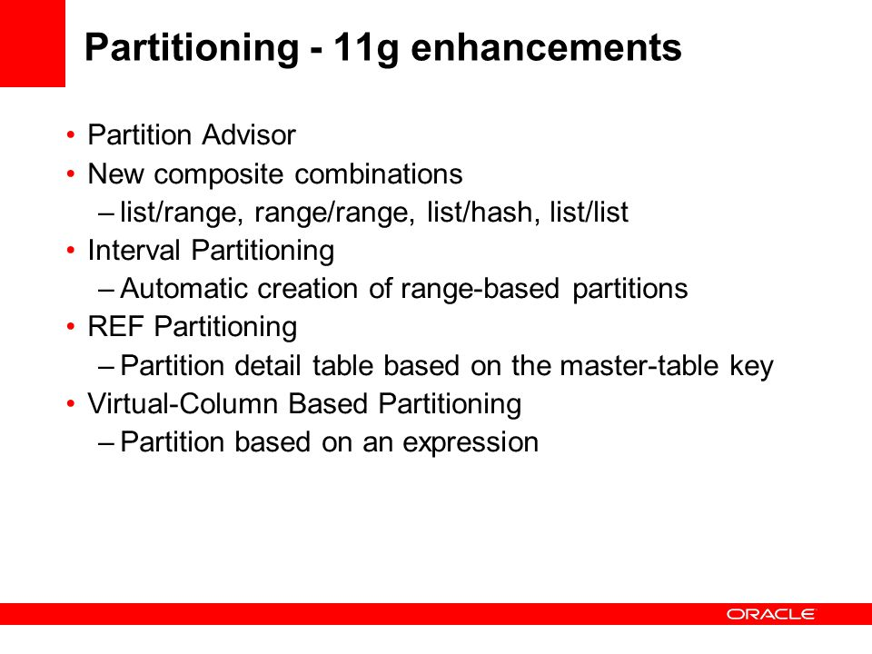 Partitioning - 11g enhancements