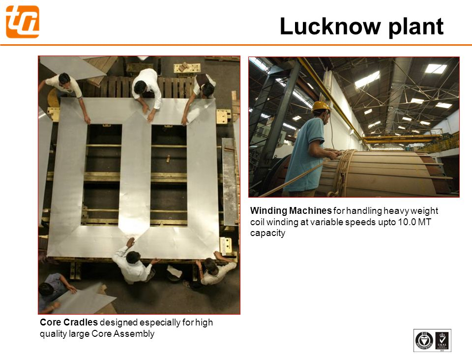 Lucknow plant Winding Machines for handling heavy weight coil winding at variable speeds upto 10.0 MT capacity.