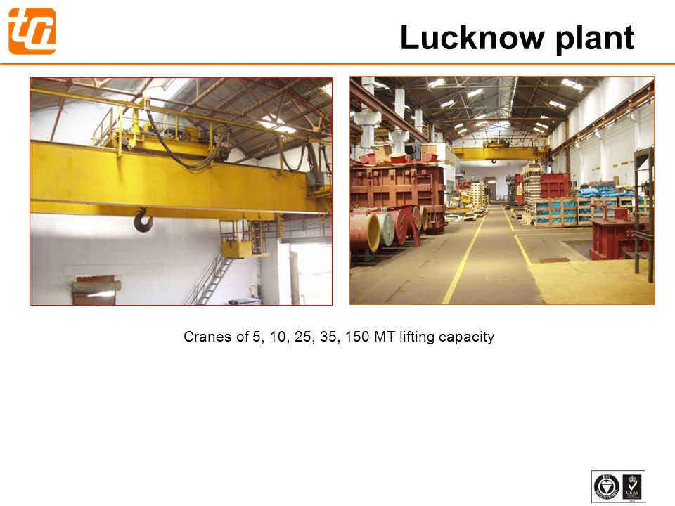 Cranes of 5, 10, 25, 35, 150 MT lifting capacity