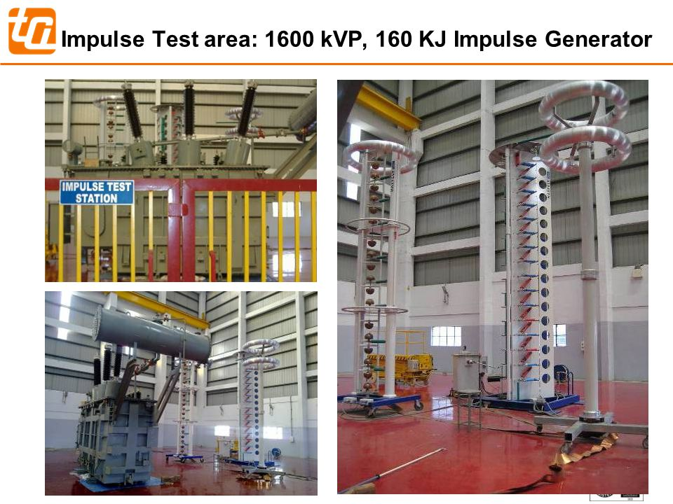 Impulse Test area: 1600 kVP, 160 KJ Impulse Generator