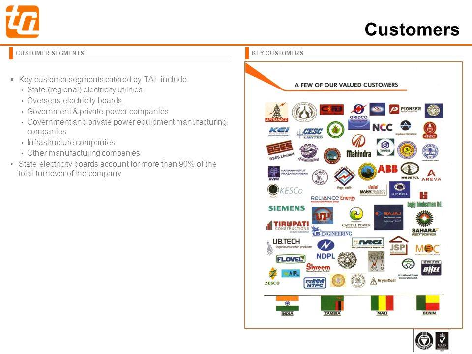 Customers Key customer segments catered by TAL include: