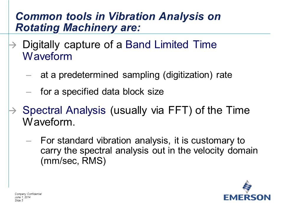Common tools in Vibration Analysis on Rotating Machinery are: