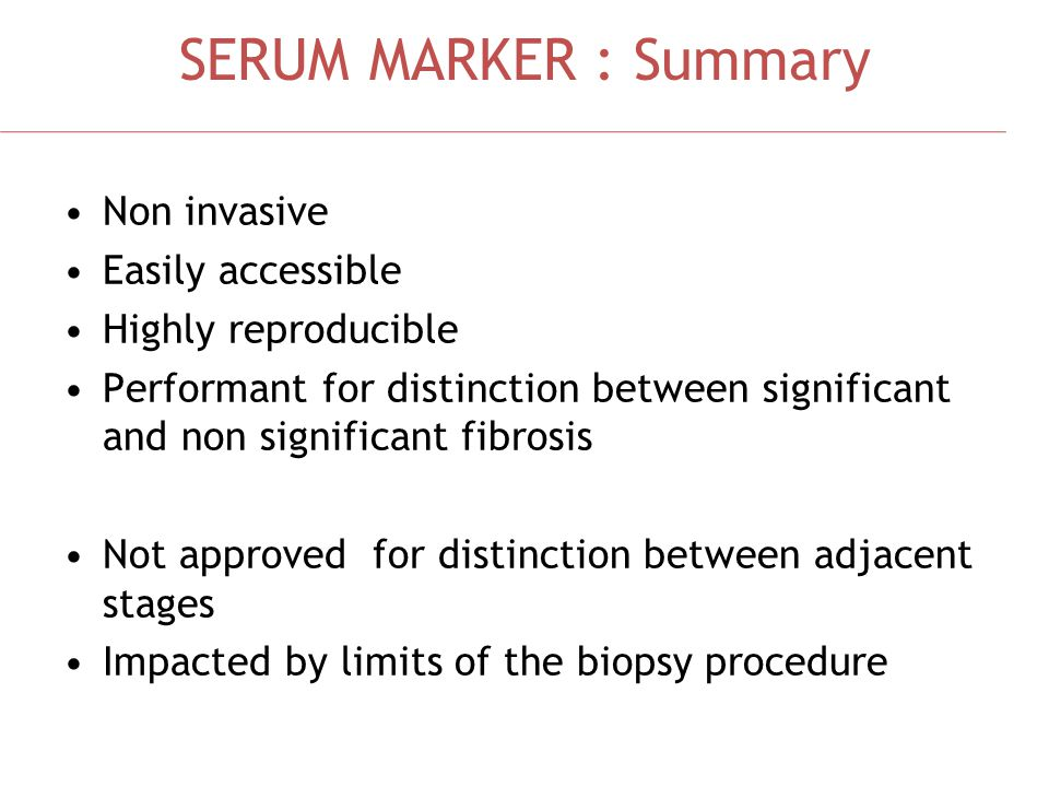SERUM MARKER : Summary Non invasive Easily accessible