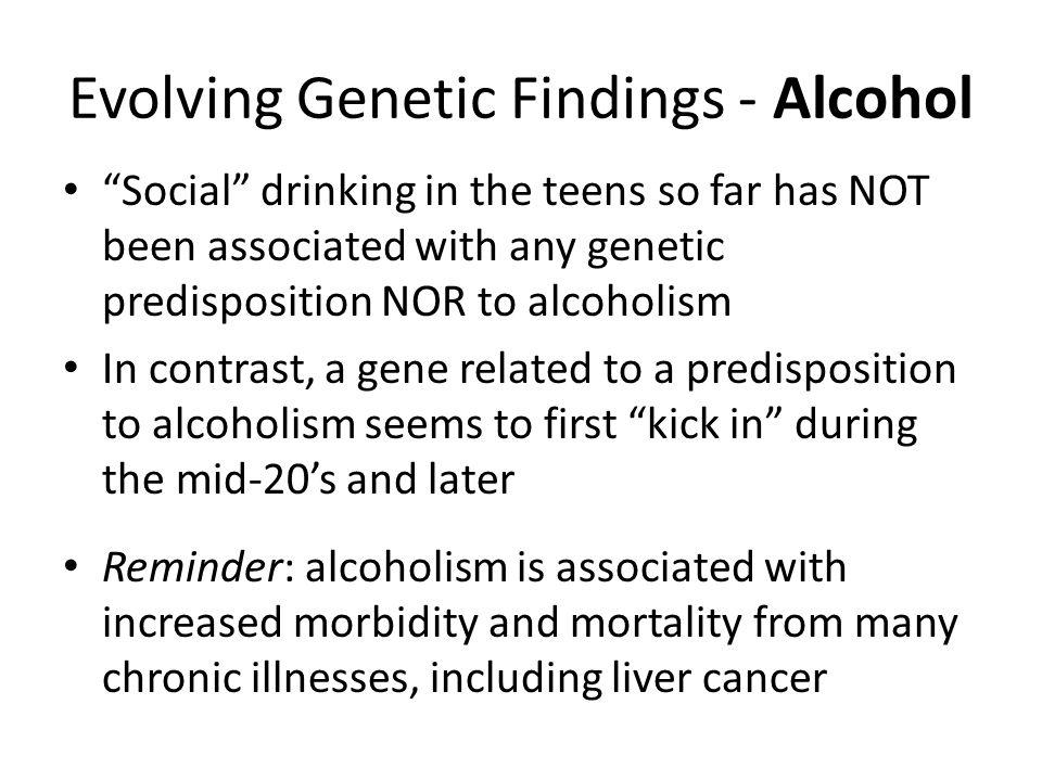 Evolving Genetic Findings - Alcohol