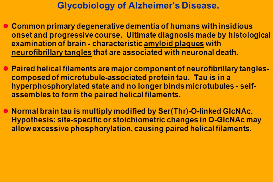 Glycobiology of Alzheimer s Disease.
