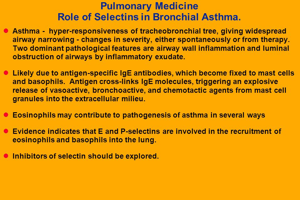 Pulmonary Medicine Role of Selectins in Bronchial Asthma.