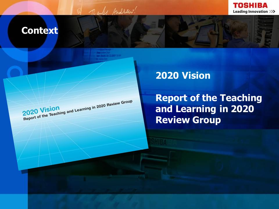 Context 2020 Vision Report of the Teaching and Learning in 2020 Review Group