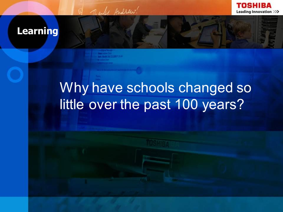 Why have schools changed so little over the past 100 years