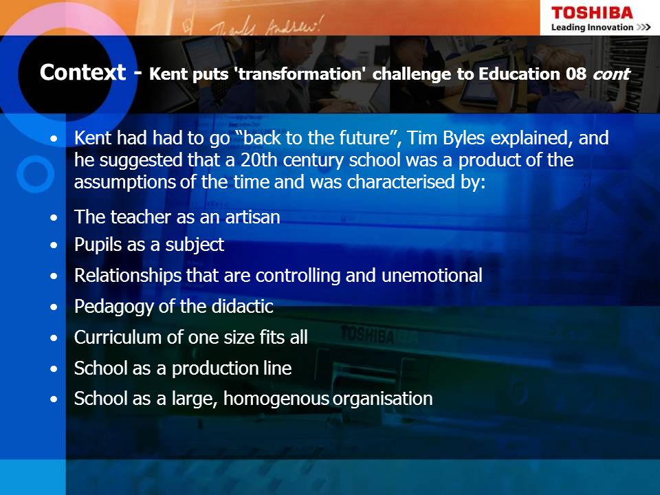 Context - Kent puts transformation challenge to Education 08 cont