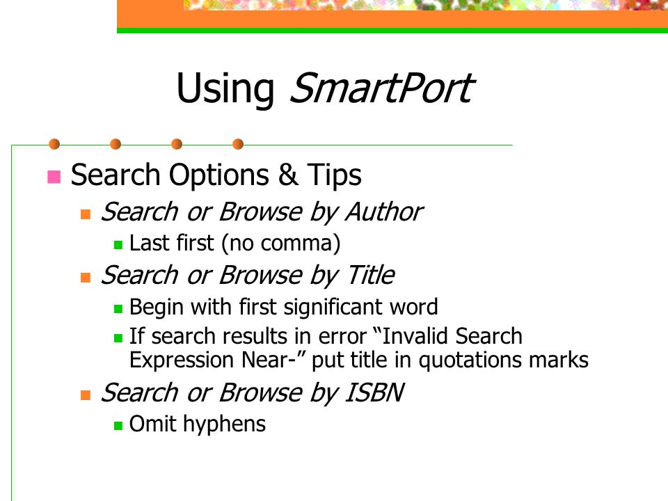 Using SmartPort Search Options & Tips Search or Browse by Author
