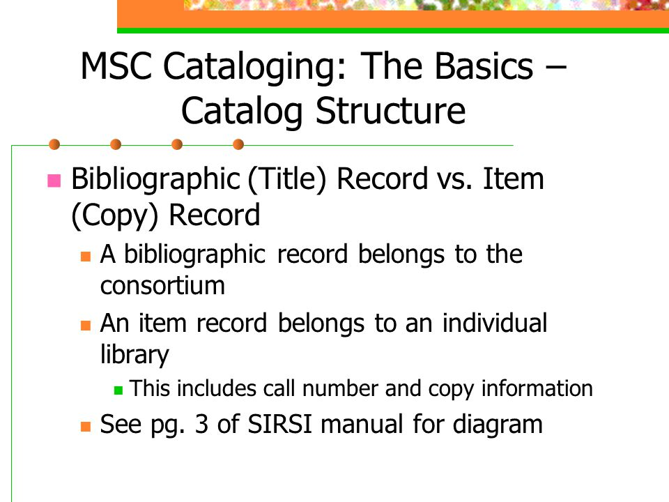 MSC Cataloging: The Basics – Catalog Structure