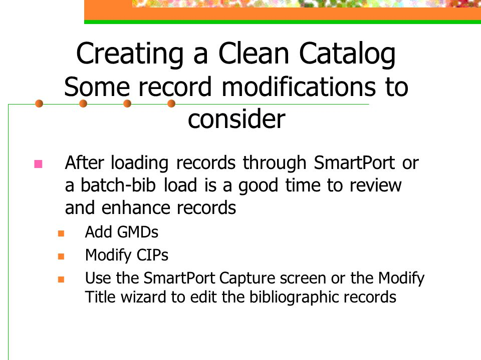 Creating a Clean Catalog Some record modifications to consider
