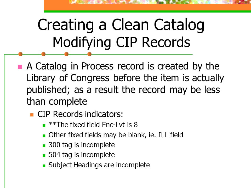 Creating a Clean Catalog Modifying CIP Records