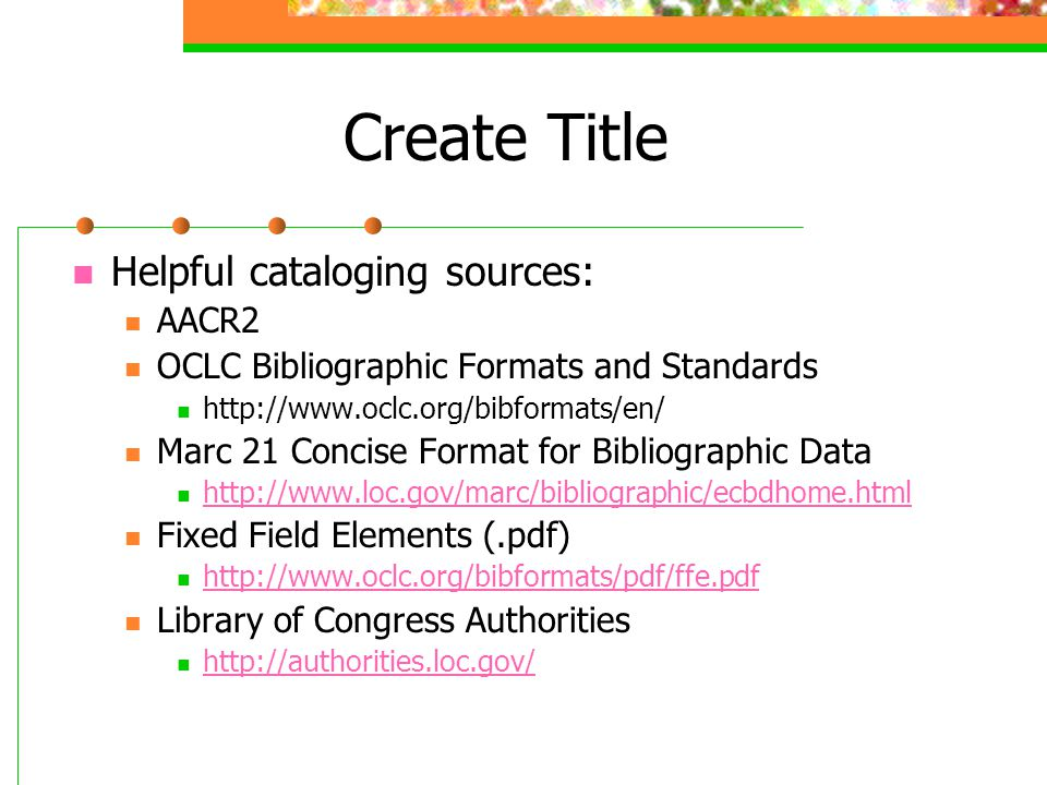 Create Title Helpful cataloging sources: AACR2