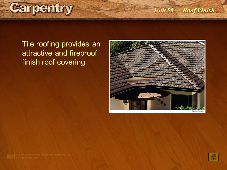 Tile roofing provides an attractive and fireproof finish roof covering.