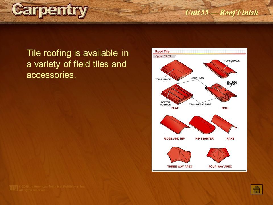 Tile roofing is available in a variety of field tiles and accessories.