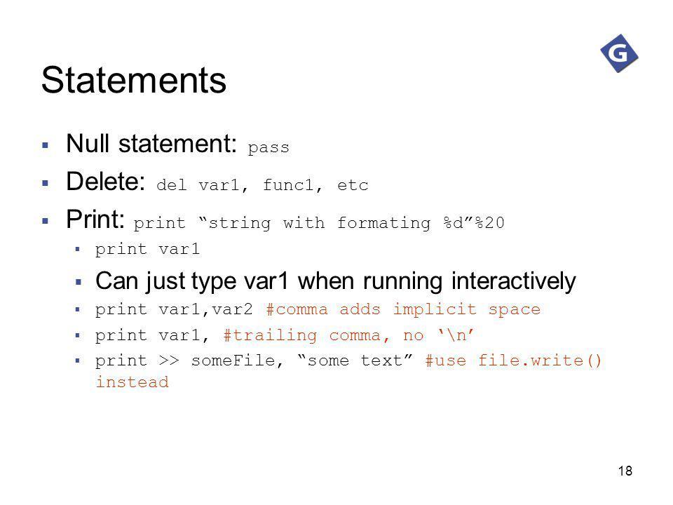 Statements Null statement: pass Delete: del var1, func1, etc