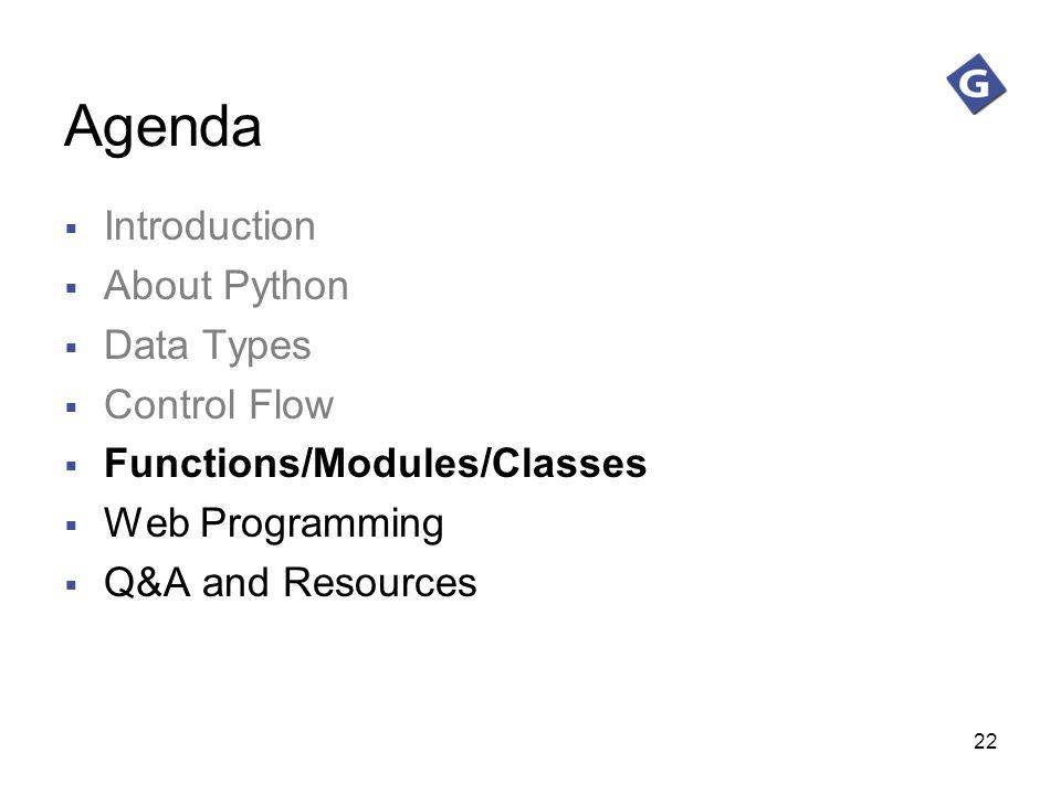 Agenda Introduction About Python Data Types Control Flow