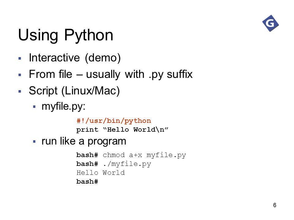Using Python Interactive (demo) From file – usually with .py suffix