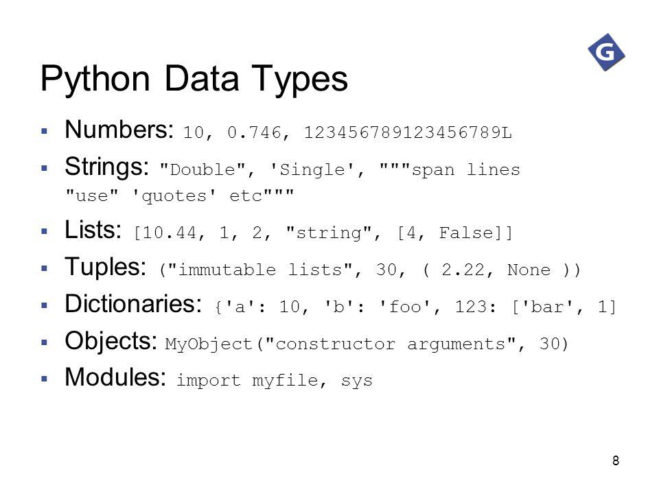 Python Data Types Numbers: 10, 0.746, 123456789123456789L