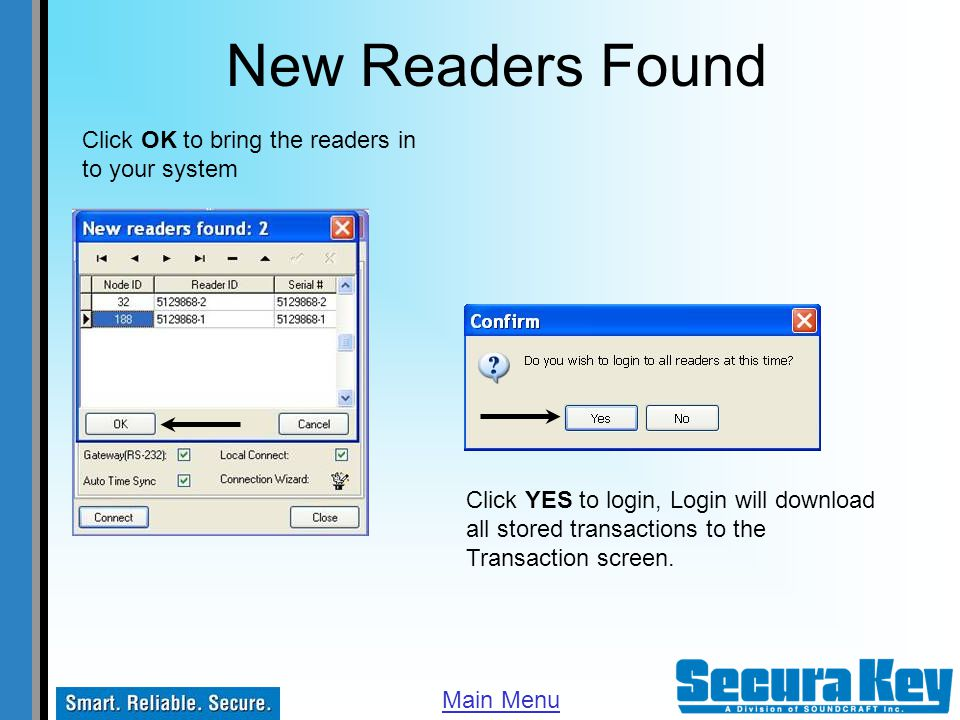New Readers Found Click OK to bring the readers in to your system