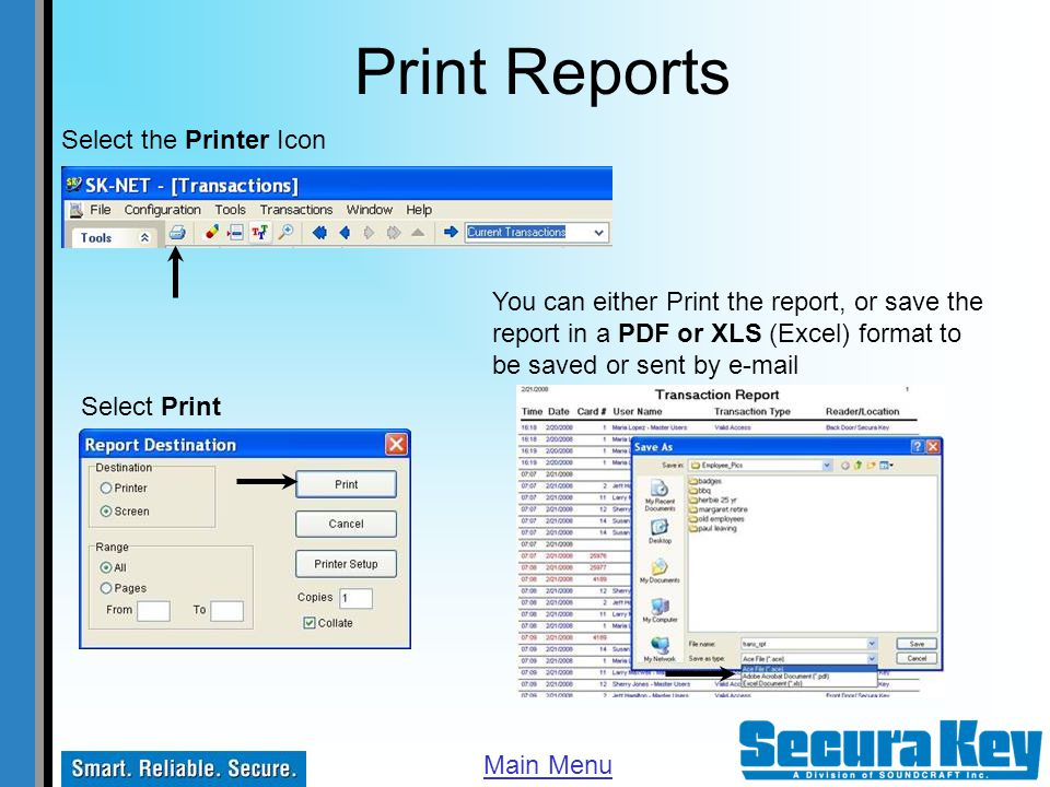 Print Reports Select the Printer Icon