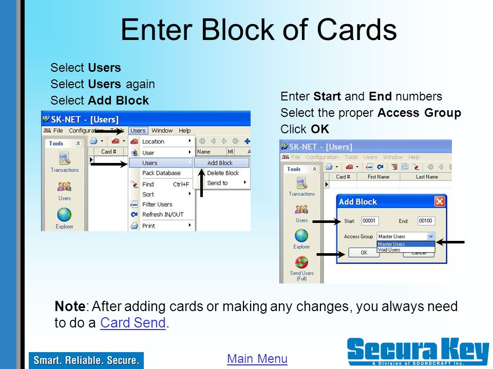 Enter Block of Cards Select Users. Select Users again. Enter Start and End numbers. Select Add Block.