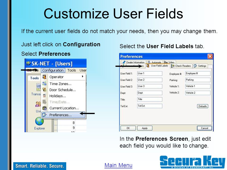 Customize User Fields If the current user fields do not match your needs, then you may change them.