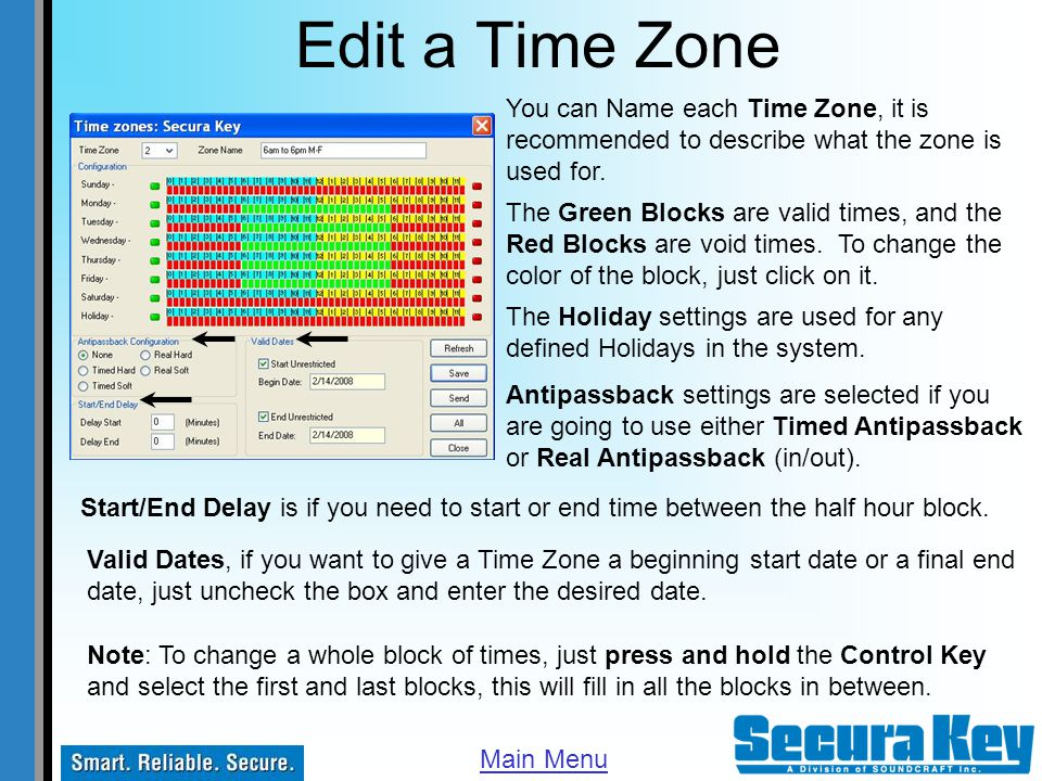 Edit a Time Zone You can Name each Time Zone, it is recommended to describe what the zone is used for.