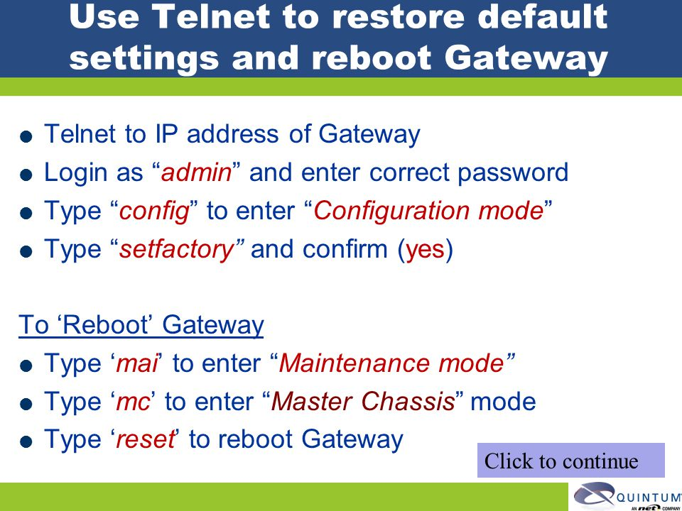 Use Telnet to restore default settings and reboot Gateway