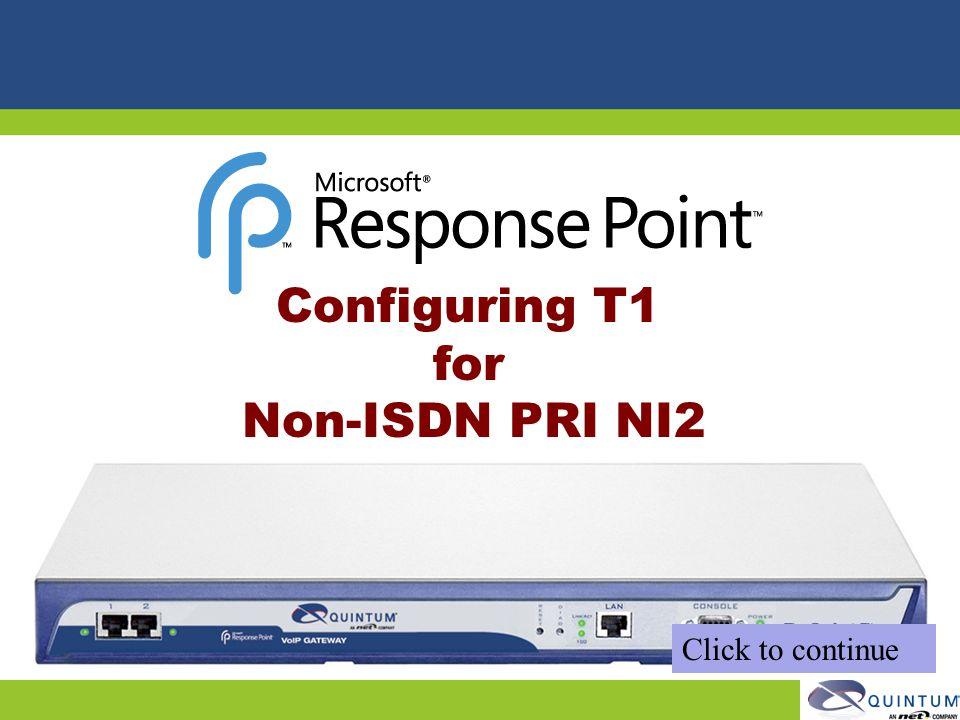 Configuring T1 for Non-ISDN PRI NI2 Click to continue