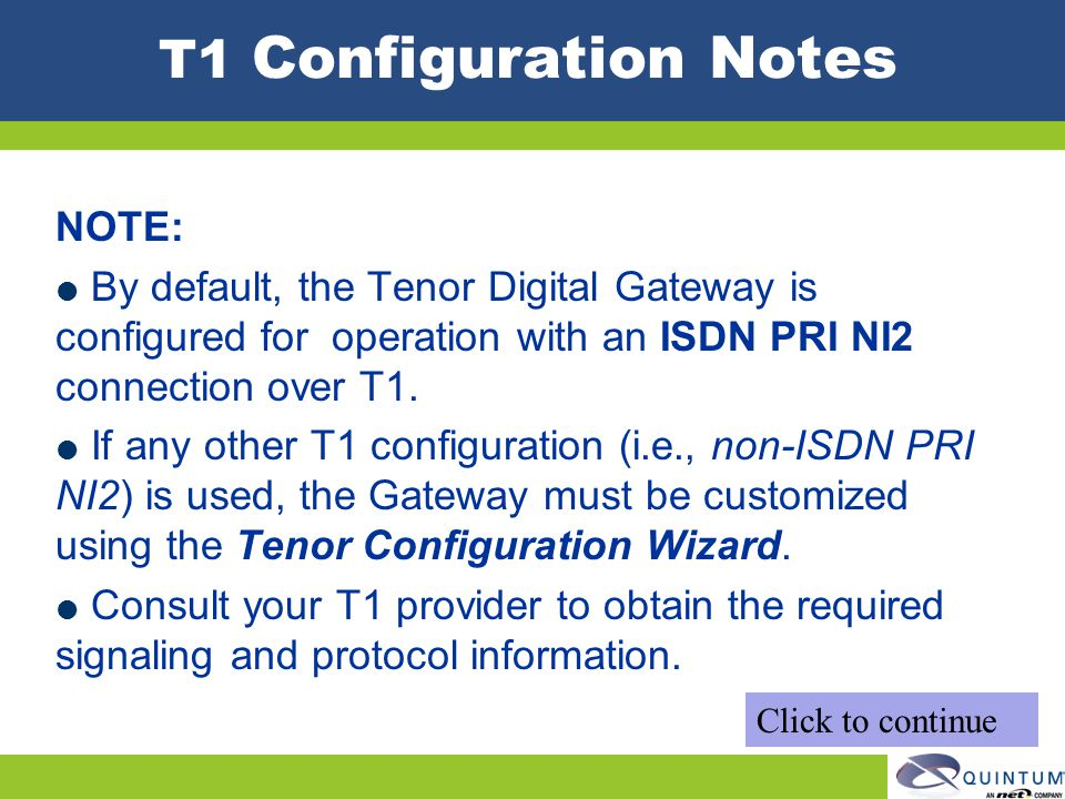 T1 Configuration Notes NOTE: