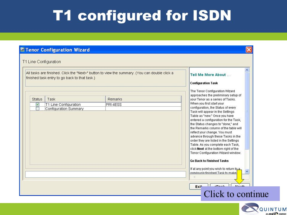 T1 configured for ISDN Click to continue Quintum Technical Training