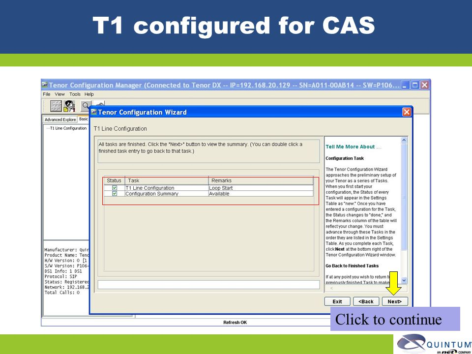 T1 configured for CAS Click to continue Quintum Technical Training