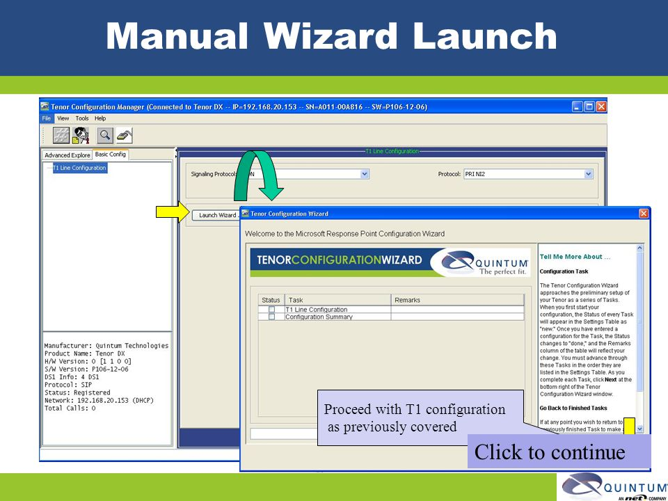 Manual Wizard Launch Click to continue Proceed with T1 configuration