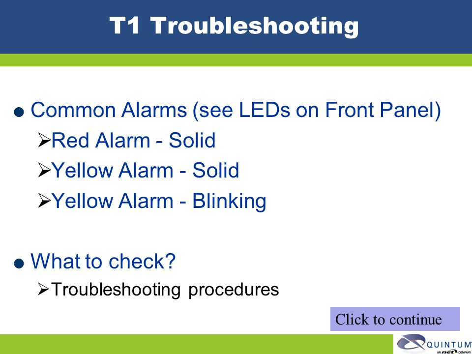 T1 Troubleshooting Common Alarms (see LEDs on Front Panel)