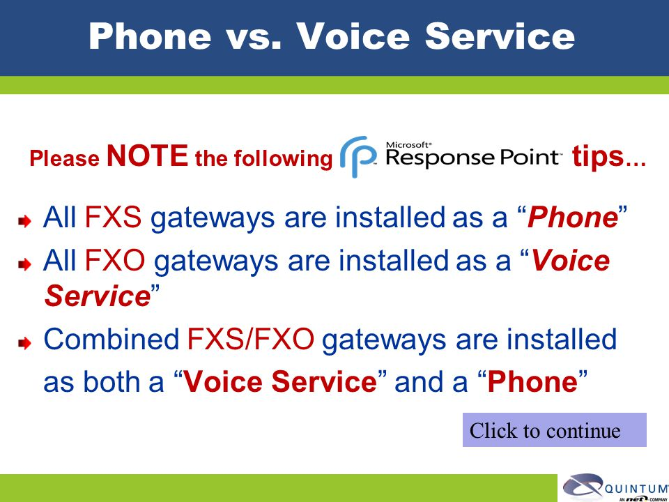 Phone vs. Voice Service All FXS gateways are installed as a Phone