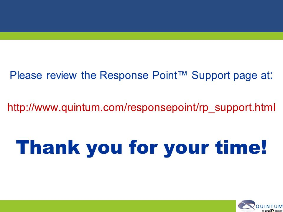 Please review the Response Point™ Support page at: