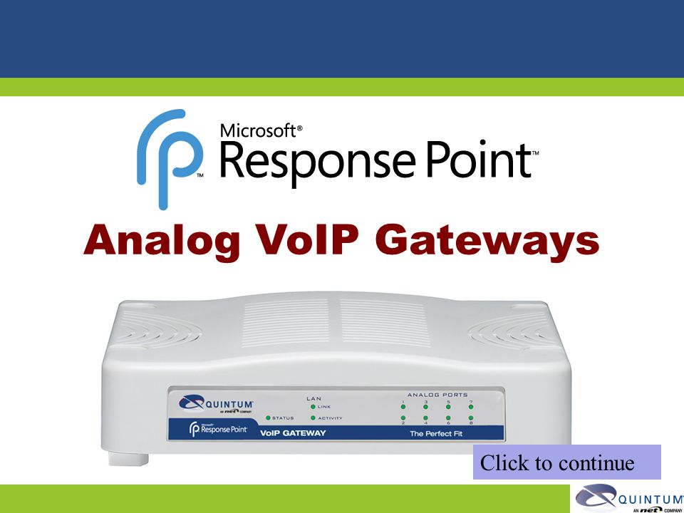 Analog VoIP Gateways Click to continue Quintum Technical Training