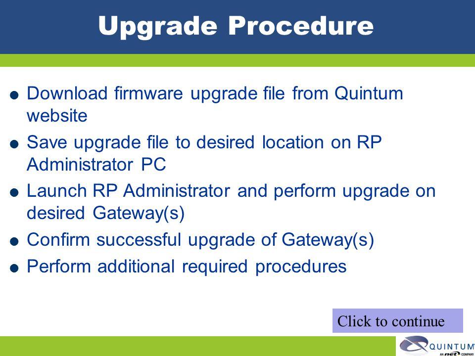 Upgrade Procedure Download firmware upgrade file from Quintum website