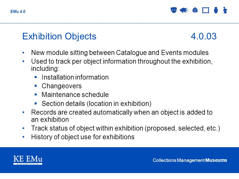 Exhibition Objects 4.0.03 New module sitting between Catalogue and Events modules.