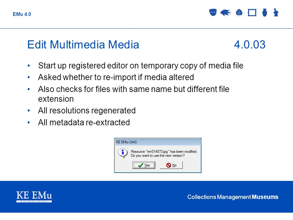 Edit Multimedia Media 4.0.03 Start up registered editor on temporary copy of media file. Asked whether to re-import if media altered.