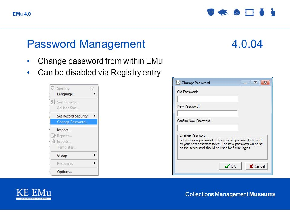Password Management 4.0.04 Change password from within EMu